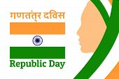 Background For Indian Holiday Republic Day With Inscription Republic Day In English And Hindi. Femal poster