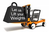 pic of weight lifter  - let us lift your weights white word and load on fork lifter - JPG