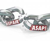 The words Repair ASAP on breaking metal chain links to illustrate the need to fix a damaged or dysfu