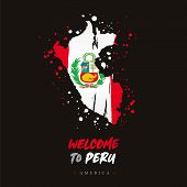 Welcome To Peru. America. Flag And Map Of The Country Of Peru From Brush Strokes. Lettering. Vector  poster