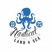 Nautical Logo Design, Land And Sea Retro Emblem With Octopus For Nautical School, Sport Club, Busine poster