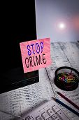 Handwriting Text Writing Stop Crime. Concept Meaning The Effort Or Attempt To Reduce And Deter Crime poster