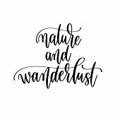 Nature And Wanderlust - Hand Lettering Travel Inscription Text, Journey Positive Quote poster