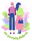 Eco-friendly Fashion. Eco Friendly Party With Two Girls. Eco Illustration. People Use Ecological Clo poster