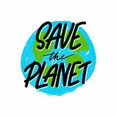 Expressive Lettering Save The Planet, Propaganda Sticker For A Clean Environment, Save The Planet. P poster