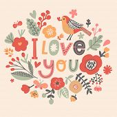 I love you. Gentle floral card with vintage flowers and cartoon birds in cute summer colors