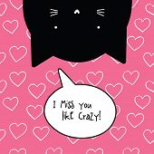 I miss you crazy card. Romantic quote. Cat character.  poster