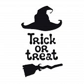 Trick Or Treat. Halloween Theme. Handdrawn Lettering Phrase With Witch Hat. Design Element For Hallo poster