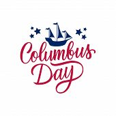 Columbus Day Handwritten Inscription With Columbus Ship. Creative Typography For United States Natio poster