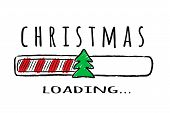 Progress Bar With Inscription - Christmas Loading And Fir-tree In Sketchy Style. Vector Christmas Il poster