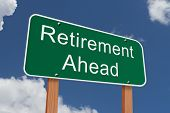 stock photo of retirement  - Retirement Ahead Sign Green highway sign with words Retirement Ahead with blue sky background - JPG