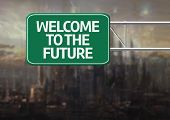 Creative sign with the message - Welcome to the Future