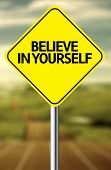 Creative sign with the message - Believe in Yourself