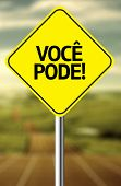 Creative sign with the message - Voce Pode (You Can in Portuguese)