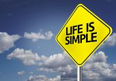 Creative sign with the message - Life is Simple