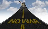 Creative road with the message - No War