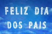 Creative Clouds with the message - Happy Fathers Day in Portuguese