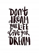 Hand Drawn Quote Dont Dream Your Life Live Your Dream. poster