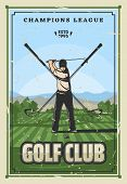 Golf Sport, Player On Course. Vector Champion League Tournament Poster. Golfer In Uniform Doing Swin poster