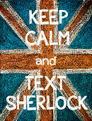 foto of sherlock  - Keep Calm and Text Sherlock.