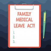 Writing Note Showing Family Medical Leave Act. Business Photo Showcasing Fmla Labor Law Covering Emp poster
