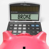 Broke Calculator Shows Credit Trouble And Debt