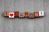I Love Carob, Sign Series For Flavor, Herbs And Cooking