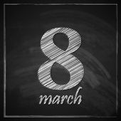 8 march. Women's Day greeting card with number eight on chalkboard texture