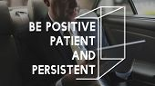 Be Positive Patient and Persistent Motivation Word Graphic poster