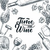 Time For Wine Frame With Hand Drawn Calligraphy Lettering. Vector Sketch Illustration Of Wine Bottle poster