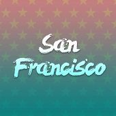 San Francisco Hand Written Lettering For Card, Flat Clip Art Modern Brush Calligraphy. Isolated On B poster
