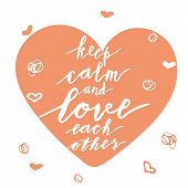 Hand Lettering Phrase  Keep Calm And Love Each Other poster