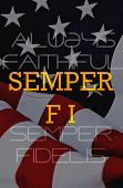 Semper Fi - patriotic composite with American flag and the chisled words