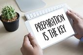 Preparation Is The Key Plan Be Prepared Concept Just Prepare To Perform poster