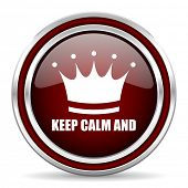 Keep calm and red glossy icon. Chrome border round web button. Silver metallic pushbutton. poster