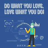 Handwriting Text Do What You Love Love What You Do. Concept Meaning You Able Doing Stuff You Enjoy I poster