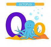 Letter O And Funny Cartoon Octopus. Animals Alphabet A-z. Cute Zoo Alphabet In Vector For Kids Learn poster
