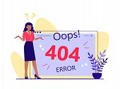 Error 404, Page Not Found, Disconnection From The Internet, Unavailable Page. Woman Is Standing Near poster