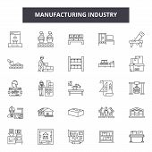 Manufacturing Industry Line Icons, Signs Set, Vector. Manufacturing Industry Outline Concept, Illust poster