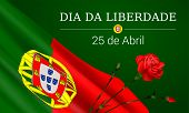 Portugal Freedom Day Vector Banner Design Template With A Realistic Flag Of  Portugal, Red Carnation poster