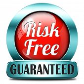 risk free label or sign 100% satisfaction high product quality guaranteed safe investment web shop warranty no risks sticker red icon or safety first banner
