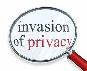 Invasion of Privacy words under a 3d magnifying glass as sensitive information is stolen, leaked or