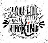 Постер, плакат: You Will Never Regret Being Kind Quote
