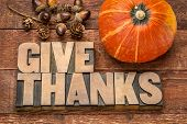 give thanks - Thanksgiving concept - word abstract in  letterpress wood type printing blocks with wi poster