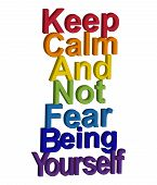 Lgbt Concept, Motivating Phrase In The Colors Of The Rainbow. Keep Calm And Dont Be Fear To Be Yours poster
