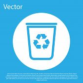 Blue Recycle Bin With Recycle Symbol Icon Isolated On Blue Background. Trash Can Icon. Garbage Bin S poster