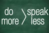 Speak Less Do More