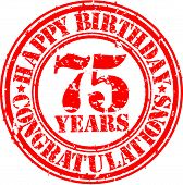 Happy Birthday 75 Years Grunge Rubber Stamp, Vector Illustration