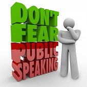 Don't Fear Public Speaking 3d words next to a thinking person working to overcome fear of giving spe