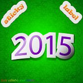 Happy New Year 2015 Icon Sign. Symbol Chic Colored Sticky Label On Green Background. Vector